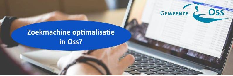 zoekmachine optimalisatie in Oss?
